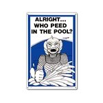 41330 | Alight Who Peed in the Pool Sign